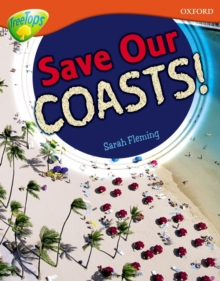 Oxford Reading Tree: Level 13: Treetops Non-Fiction: Save Our Coasts!, Paperback / softback Book