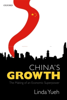 China's Growth : The Making of an Economic Superpower, Hardback Book
