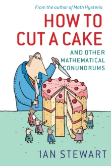 How to Cut a Cake : And other mathematical conundrums, Paperback / softback Book