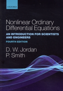 Nonlinear Ordinary Differential Equations : An Introduction for Scientists and Engineers, Paperback Book