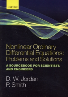 Nonlinear Ordinary Differential Equations: Problems and Solutions : A Sourcebook for Scientists and Engineers, Paperback / softback Book
