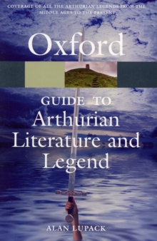 The Oxford Guide to Arthurian Literature and Legend, Paperback / softback Book