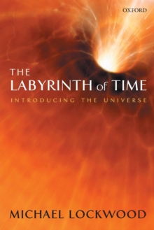 The Labyrinth of Time : Introducing the Universe, Paperback / softback Book