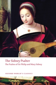 The Sidney Psalter : The Psalms of Sir Philip and Mary Sidney, Paperback / softback Book