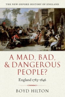 A Mad, Bad, and Dangerous People? : England 1783-1846, Paperback / softback Book