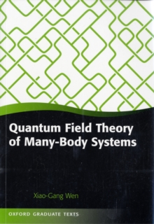 Quantum Field Theory of Many-Body Systems : From the Origin of Sound to an Origin of Light and Electrons, Paperback Book