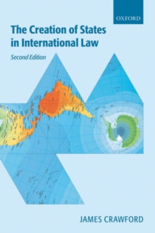 The Creation of States in International Law, Paperback / softback Book