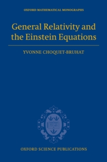 General Relativity and the Einstein Equations, Hardback Book
