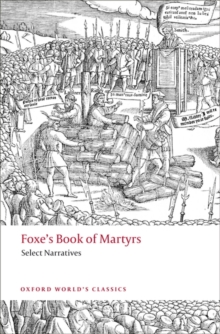 Foxe's Book of Martyrs : Select Narratives, Paperback Book