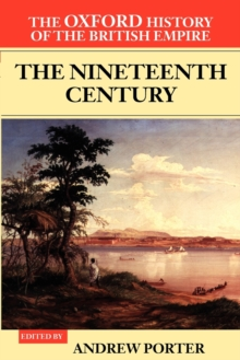 The Oxford History of the British Empire: Volume III: The Nineteenth Century, Paperback / softback Book