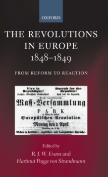 The Revolutions in Europe, 1848-1849 : From Reform to Reaction, Paperback / softback Book