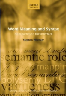 Word Meaning and Syntax : Approaches to the Interface, Paperback Book