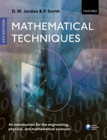 Mathematical Techniques : An Introduction for the Engineering, Physical, and Mathematical Sciences, Paperback Book