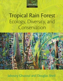 Tropical Rain Forest Ecology, Diversity, and Conservation, Paperback Book