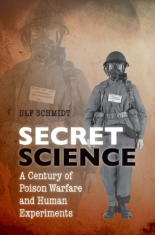 Secret Science : A Century of Poison Warfare and Human Experiments, Hardback Book