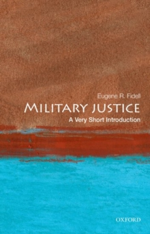 Military Justice: A Very Short Introduction, Paperback / softback Book