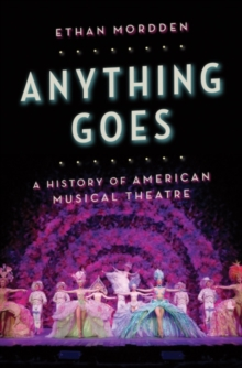 Anything Goes : A History of American Musical Theatre, EPUB eBook