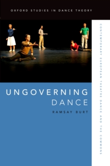 Ungoverning Dance : Contemporary European Theatre Dance and the Commons, PDF eBook