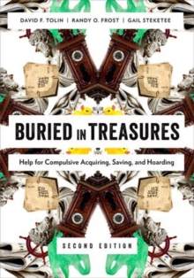 Buried in Treasures : Help for Compulsive Acquiring, Saving, and Hoarding, Paperback / softback Book