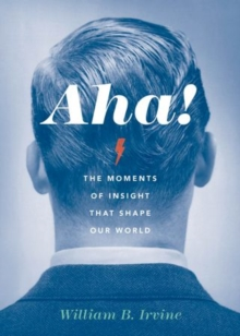 Aha! : The Moments of Insight that Shape Our World, Hardback Book