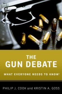 The Gun Debate : What Everyone Needs to Know (R), Paperback Book
