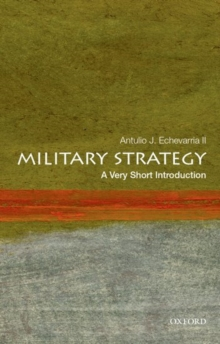 Military Strategy: A Very Short Introduction, Paperback Book