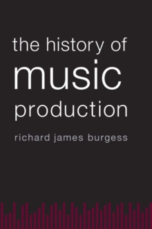 The History of Music Production, Paperback Book