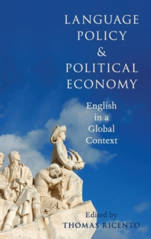 Language Policy and Political Economy : English in a Global Context, Hardback Book