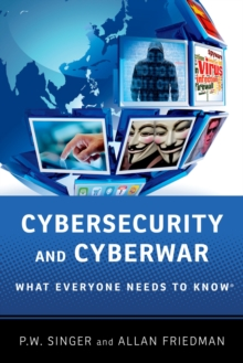 Cybersecurity and Cyberwar : What Everyone Needs to Know(R), EPUB eBook