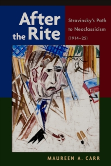 After the Rite : Stravinsky's Path to Neoclassicism (1914-1925), PDF eBook