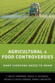 Agricultural and Food Controversies : What Everyone Needs to Know (R), Paperback / softback Book