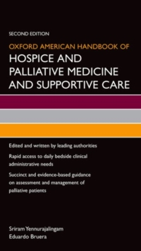 Oxford American Handbook of Hospice and Palliative Medicine and Supportive Care, Paperback / softback Book