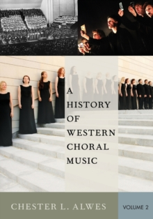 A History of Western Choral Music, Volume 2, Paperback Book