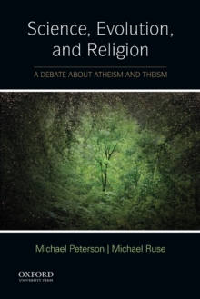 Science, Evolution, and Religion : A Debate about Atheism and Theism, Paperback Book