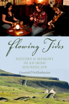 Flowing Tides : History and Memory in an Irish Soundscape, PDF eBook