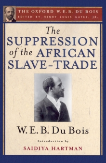 The Suppression of the African Slave-Trade to the United States of America (The Oxford W. E. B. Du Bois), PDF eBook