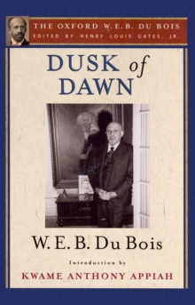 Dusk of Dawn (The Oxford W. E. B. Du Bois), PDF eBook