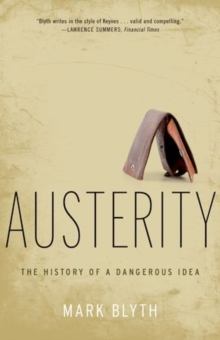 Austerity : The History of a Dangerous Idea, Paperback / softback Book