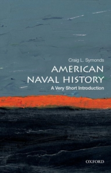 American Naval History: A Very Short Introduction, Paperback Book