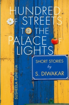 Hundreds of Streets to the Palace of Lights : Short Stories by S Diwakar, Paperback Book