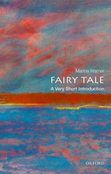 Fairy Tale: A Very Short Introduction, Paperback Book