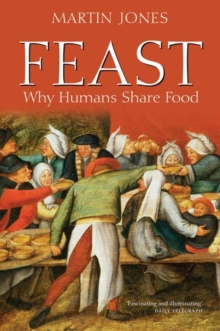Feast : Why Humans Share Food, Paperback / softback Book