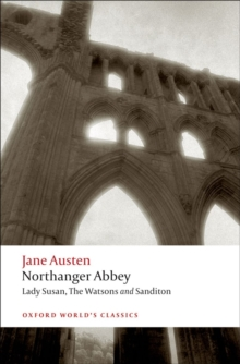 Northanger Abbey, Lady Susan, The Watsons, Sanditon, Paperback Book