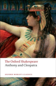 Anthony and Cleopatra: The Oxford Shakespeare, Paperback / softback Book