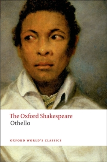 Othello: The Oxford Shakespeare : The Moor of Venice, Paperback / softback Book