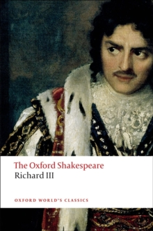 The Tragedy of King Richard III: The Oxford Shakespeare, Paperback Book