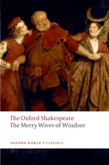 The Merry Wives of Windsor: The Oxford Shakespeare, Paperback / softback Book