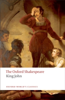 King John: The Oxford Shakespeare, Paperback Book