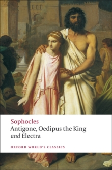 Antigone; Oedipus the King; Electra, Paperback / softback Book