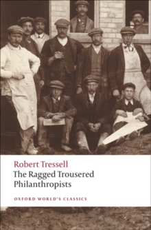The Ragged Trousered Philanthropists, Paperback / softback Book
